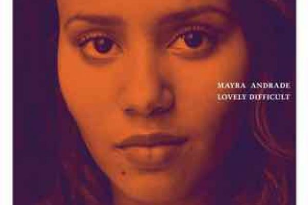 MAYRA ANDRADE « LOVELY DIFFICULT »